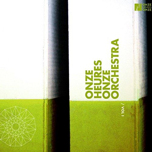 Onze Heures Onze Orchestra, vol. 1