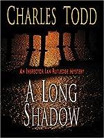A Long Shadow (Inspector Ian Rutledge Mysteries)