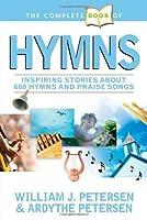 The Complete Book of Hymns by William Petersen Ardythe Petersen(2006-08-01)