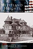 Cleveland Heights: The Making of an Urban Suburb (Making of America Ser)