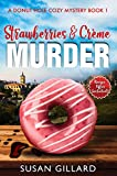 Strawberries & Crème Murder: A Donut Hole Cozy Mystery Book 1 (Second Edition) (English Edition)