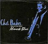 チェット・ベイカー(Chet Baker)-Almost blue(ほとんどブルー)