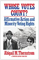 Whose Votes Count?: Affirmative Action and Minority Voting Rights (Twentieth Century Fund Books/Reports/Studies)