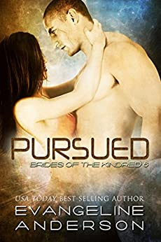 Pursued Brides of the Kindred 6 by [Anderson, Evangeline]