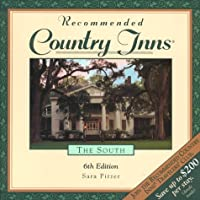Recommended Country Inns the South: Alabama, Arkansas, Florida, Georgia, Kentucy, Louisiana, Mississippi, North Carolina, South Carolina, Tennessee (6th ed)