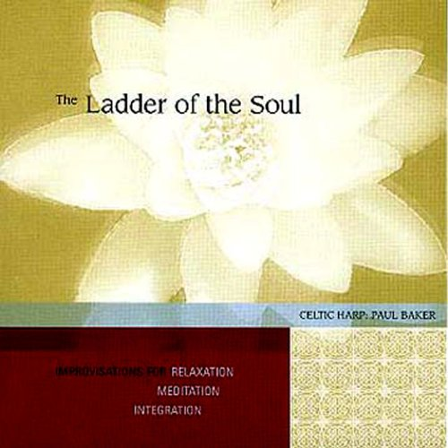 The Ladder of the Soul: Celtic harp improvisations for relaxation, meditation and integration