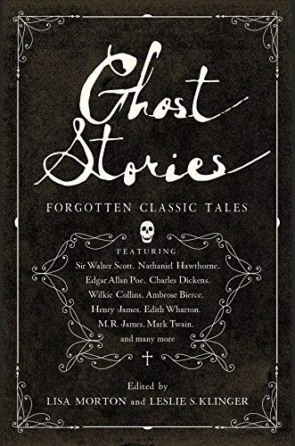 Ghost Stories: Forgotten Classic Tales
