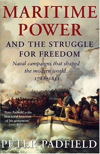 Download Maritime Power: Naval Campaigns that Shaped the Modern World, 1788-1851 1585677485