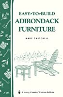 Easy-To-Build Adirondack Furniture (Storey Country Wisdom Bulletin)