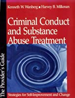 Criminal Conduct and Substance Abuse Treatment: Strategies for Self-Improvement and Change - The Provider's Guide