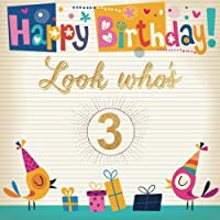Look Who's 3: Third Three 3rd Happy Birthday Guest Message Book Keepsake With 100 Formatted Lined & Unlined Pages With Gift Log For Family And Paperback (Kids Guest Book) (Volume 3) [並行輸入品]