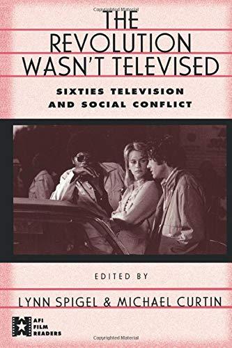 Download The Revolution Wasn't Televised (AFI Film Readers) 0415911222