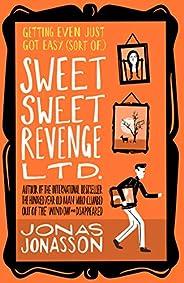 Sweet Sweet Revenge Ltd.: The latest hilarious feel-good fiction from the internationally bestselling Jonas Jo