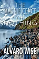 The Magnificence of Nothing: Become What You Believe