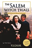 The Salem Witch Trials: An Interactive History Adventure (You Choose Books)