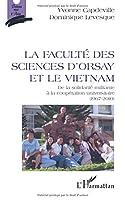 Faculté des sciences d'Orsay et le Vietnam: De la solidarité militante à la coopération universitaire (1967-2010)