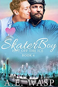 Skater Boy (Hot Off the Ice Book 4) by [Wasp, A. E.]