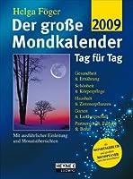 Der grosse Mondkalender 2009. Tag fuer Tag.