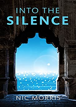 Into The Silence by [Morris, Nic]