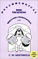 Psychological Dog Training: Behavior Conditioning With Respect and Trust