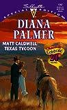 Matt Caldwell: Texas Tycoon (Long, Tall Texans) (Silhouette Special Edition)
