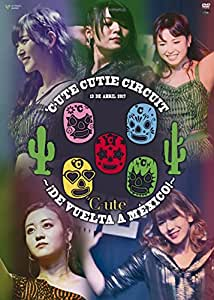 ℃‐ute Cutie Circuit ~! De vuelta a Mexico! ~ [DVD]