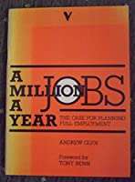 Million Jobs a Year: Case for Planning Full Employment