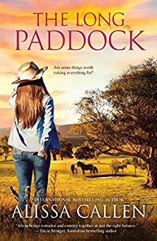 The Long Paddock (A Woodlea Novel, #1) by [Callen, Alissa]