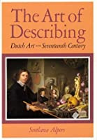 The Art of Describing: Dutch Art in the Seventeenth Century by Svetlana Alpers(1984-04-15)