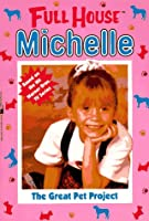The Great Pet Project (Full House : Michelle)