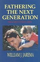 Fathering the Next Generation: Men Mentoring Men