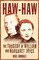 Haw-Haw: The Tragedy of William & Margaret Joyce