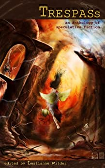 Trespass by [Wilder, Leslianne, Ausema, Daniel, Pembroke, Jonathan S., Kurnia, Lydia, Blatchley, Nyki, Barnett, Barbara A., Wilson, Erika, Duncan, Lindsey]
