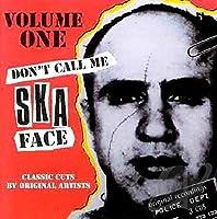 Don't Call Me Ska Face V.1