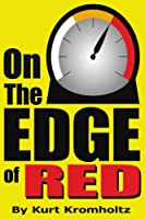 On The Edge of Red: How I Achieved a Modicum of Success and Remained Sane in Nearly 40 years of High School Teaching