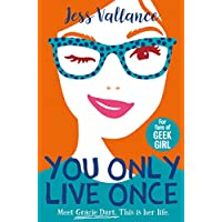 You Only Live Once: Gracie Dart book 1 (Gracie Dart Series)