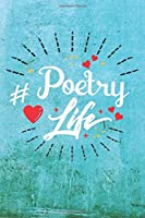 Poetry Life: Best Gift Ideas Life Quotes Blank Line Notebook and Diary to Write. Best Gift for Everyone, Pages of Lined & Blank Paper