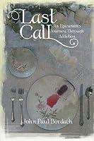 Last Call: An Epicurean's Journey Through Addiction