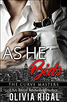 As He Bids (The Curve Masters Book 1) by [Rigal, Olivia]
