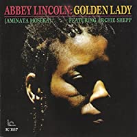 Abbey Lincoln - Golden Lady by Abbey Lincoln (2010-08-17)