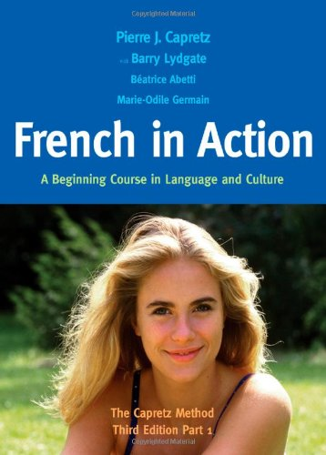 Download French in Action: A Beginning Course in Language and Culture: The Capretz Method, Third Edition, Part 1 0300176104