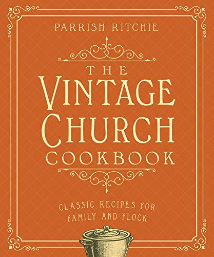 The Vintage Church Cookbook: Classic Recipes for Family and Flock (English Edition)