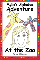 Mylie's Alphabet Adventure: At the Zoo