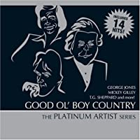 Good Ol Boy Country: Platinum Artist Series by Various Artists
