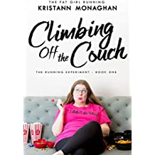 Climbing Off the Couch (The Running Experiment Book 1)