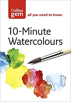 10-Minute Watercolours (Collins Gem) by [Soan, Hazel]
