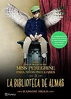 La Biblioteca de Almas. El Hogar de Miss Peregrine Para Niaos Peculiares 3