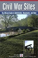 Civil War Sites: Official Guide to Battlefields, Monuments, and More