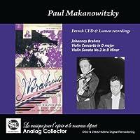 ブラームス : ヴァイオリン協奏曲 | ヴァイオリン・ソナタ 第3番 (Johannes Brahms : Violin Concerto in D major | Violin Sonata No.3 in D Minor / Paul Makanowitzky) [輸入盤]