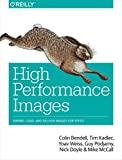 High Performance Images: Shrink, Load, and Deliver Images for Speed (English Edition)